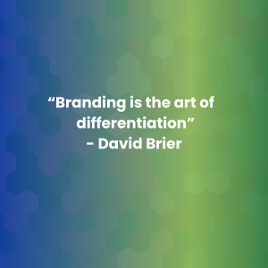 """Branding is de kunst van differentiatie"" -David Brier"